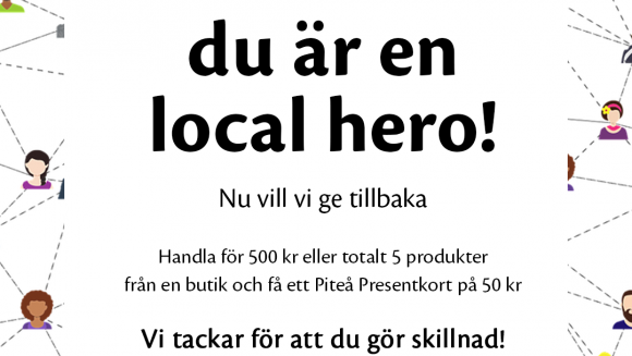 Småstaden, Gallerian och Visit Piteå vill tacka local heroes!